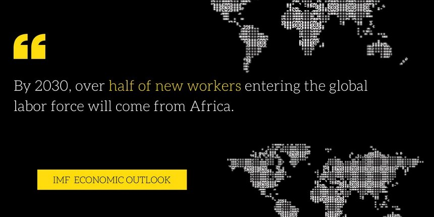 Africa is home to the youngest population on the planet; over 200 million people are between the ages of 15 to 24 years• By 2030, over half of new workers entering the global labor force will come from Afri (2).jpg